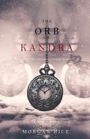 The Orb of Kandra - Морган Райс Oliver Blue and the School for Seers