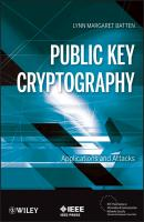 Public Key Cryptography. Applications and Attacks - Lynn Batten Margaret