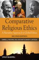 Comparative Religious Ethics. A Narrative Approach to Global Ethics - Dell  deChant