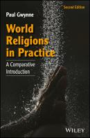 World Religions in Practice. A Comparative Introduction - Paul  Gwynne