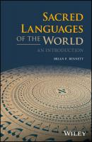 Sacred Languages of the World. An Introduction - Brian Bennett P.