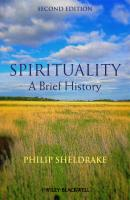 Spirituality. A Brief History - Philip  Sheldrake
