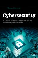 Cybersecurity. Managing Systems, Conducting Testing, and Investigating Intrusions - Thomas Mowbray J.