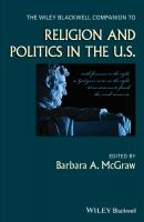 The Wiley Blackwell Companion to Religion and Politics in the U.S. - Barbara McGraw A.