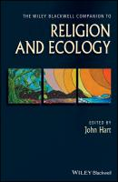 The Wiley Blackwell Companion to Religion and Ecology - John  Hart