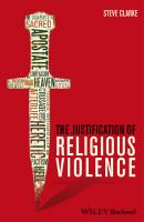 The Justification of Religious Violence - Steve  Clarke