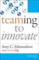Teaming to Innovate - Amy Edmondson C.