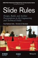 Slide Rules. Design, Build, and Archive Presentations in the Engineering and Technical Fields - Traci  Nathans-Kelly