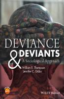Deviance and Deviants. A Sociological Approach - William Thompson E.