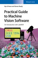 Practical Guide to Machine Vision Software. An Introduction with LabVIEW - Kye-Si  Kwon