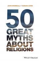 50 Great Myths About Religions - Tamara  Sonn