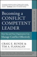 Becoming a Conflict Competent Leader. How You and Your Organization Can Manage Conflict Effectively - Tim Flanagan A.