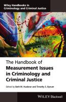 The Handbook of Measurement Issues in Criminology and Criminal Justice - Beth Huebner M.