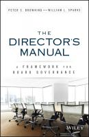 The Director's Manual. A Framework for Board Governance - Peter Browning C.