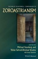 The Wiley Blackwell Companion to Zoroastrianism - Michael  Stausberg