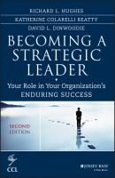 Becoming a Strategic Leader. Your Role in Your Organization's Enduring Success - David  Dinwoodie