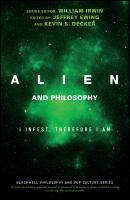 Alien and Philosophy. I Infest, Therefore I Am - William  Irwin