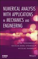 Numerical Analysis with Applications in Mechanics and Engineering - Petre  Teodorescu