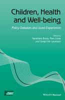 Children, Health and Well-being. Policy Debates and Lived Experience - Geraldine  Brady