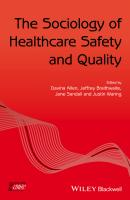 The Sociology of Healthcare Safety and Quality - Davina  Allen