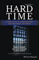 Hard Time. A Fresh Look at Understanding and Reforming the Prison - Alison  Liebling