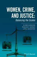 Women, Crime, and Justice. Balancing the Scales - Lynne  Goodstein