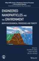 Engineered Nanoparticles and the Environment. Biophysicochemical Processes and Toxicity - Nicola  Senesi