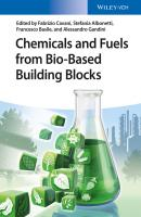 Chemicals and Fuels from Bio-Based Building Blocks - Alessandro  Gandini