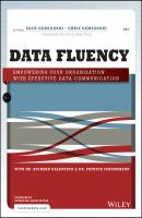 Data Fluency. Empowering Your Organization with Effective Data Communication - Zach  Gemignani