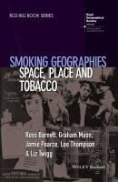 Smoking Geographies. Space, Place and Tobacco - Graham  Moon