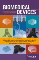 Biomedical Devices. Design, Prototyping, and Manufacturing - Elisabetta  Ceretti