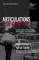 Articulations of Capital. Global Production Networks and Regional Transformations - John  Pickles