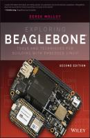 Exploring BeagleBone. Tools and Techniques for Building with Embedded Linux - Derek Molloy