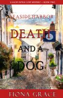 Death and a Dog - Fiona Grace A Lacey Doyle Cozy Mystery
