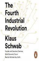 Fourth Industrial Revolution - Klaus (Founder and Executive Chairman Schwab