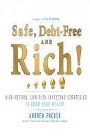 Safe, Debt-Free, and Rich! - High-Return, Low-Risk Investing Strategies That Can Make You Wealthy (Unabridged) - Andrew Packer