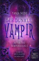 Der dunkle Vampir - After the Vampire Wars, Band 2 (ungekürzt) - Tanja Neise