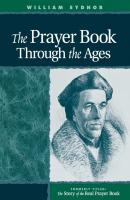 Prayer Book Through the Ages - William Sydnor
