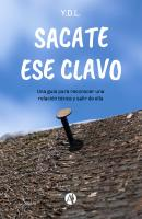 Sacate ese clavo - Y.D.L.