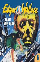 Edgar Wallace, Folge 6: Neues vom Hexer - Edgar  Wallace