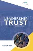 Leadership Trust: Build It, Keep It - Christopher  Evans