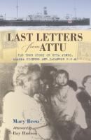 Last Letters from Attu - Mary Breu