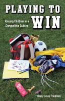 Playing to Win - Hilary Levey Friedman