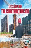 Let's Explore the Construction Site - Baby Professor Children's Heavy Machinery Books
