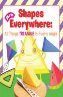 Shapes Are Everywhere: All Things Triangle in Every Angle - Baby Professor Baby & Toddler Size & Shape Books