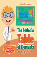 The Periodic Table of Elements - Alkali Metals, Alkaline Earth Metals and Transition Metals | Children's Chemistry Book - Baby Professor