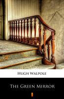 The Green Mirror - Hugh Walpole