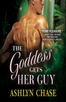 The Goddess Gets Her Guy (Unabridged) - Ashlyn  Chase