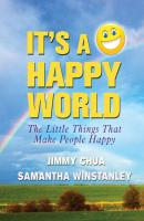 It's a Happy World: The Little Things That Make People Happy - Jimmy Chua