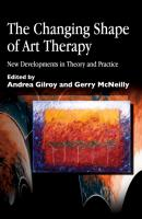 The Changing Shape of Art Therapy - Отсутствует Arts Therapies
